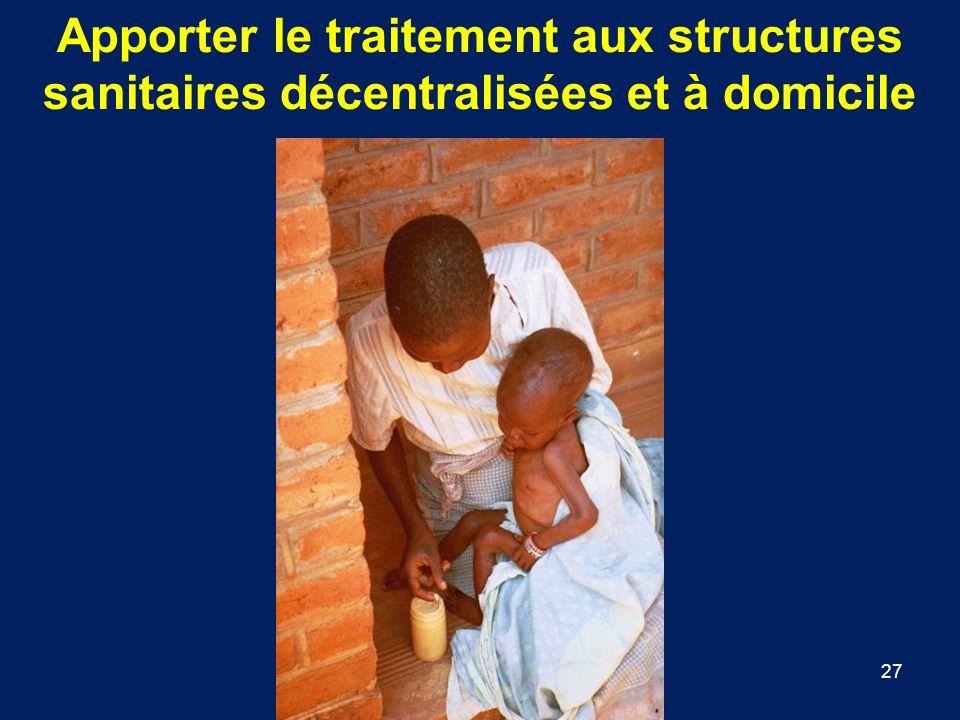 27 Apporter le traitement aux structures sanitaires décentralisées et à domicile