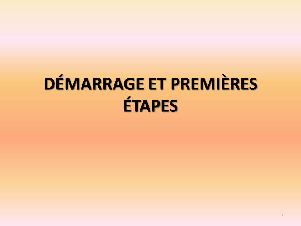 DÉMARRAGE ET PREMIÈRES ÉTAPES 7