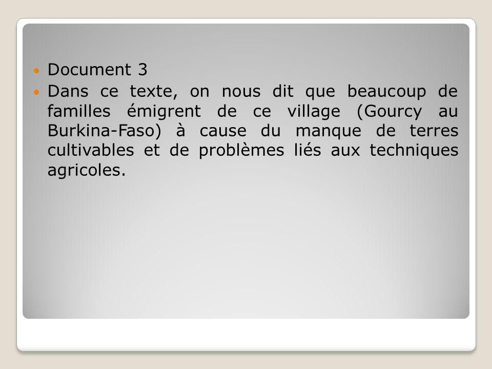 Document 3 Dans ce texte, on nous dit que beaucoup de familles émigrent de ce village (Gourcy au Burkina-Faso) à cause du manque de terres cultivables