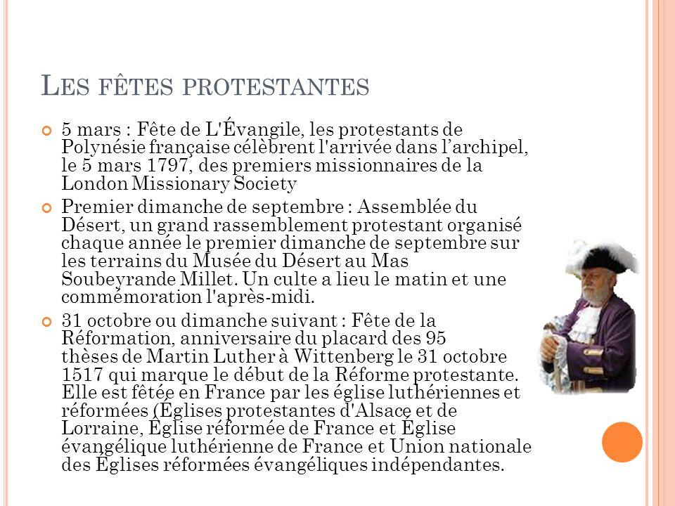 L ES FÊTES PROTESTANTES 5 mars : Fête de L'Évangile, les protestants de Polynésie française célèbrent l'arrivée dans larchipel, le 5 mars 1797, des pr