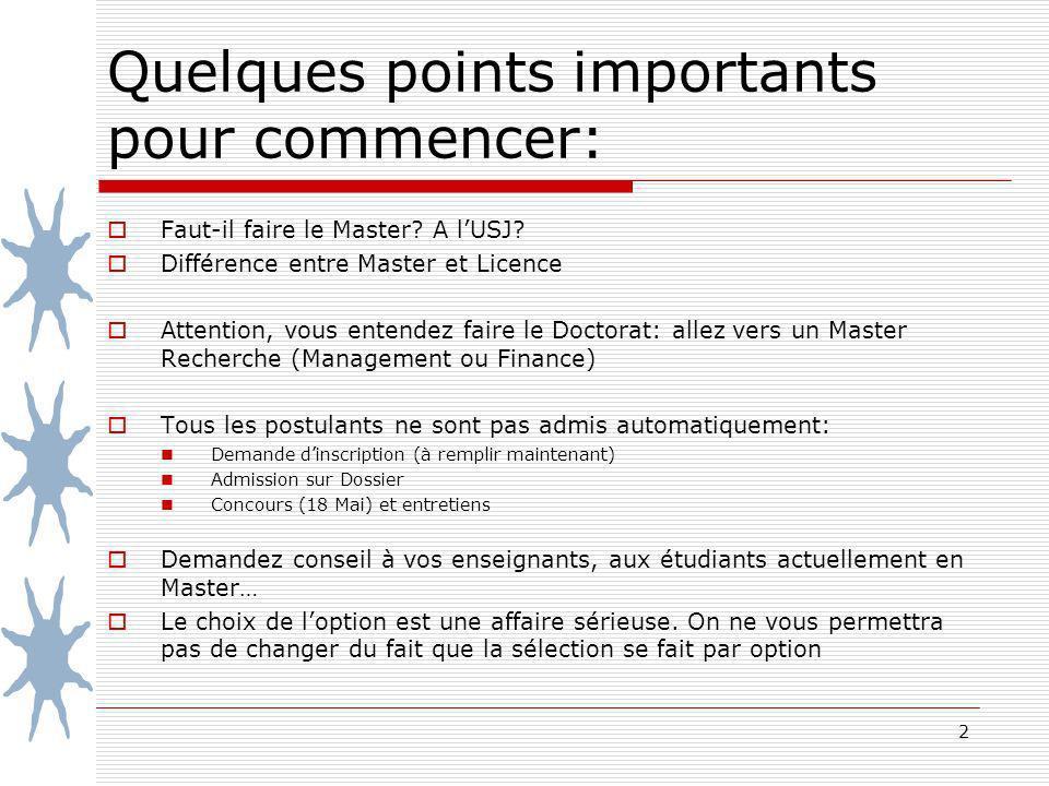 Quelques points importants pour commencer: Faut-il faire le Master? A lUSJ? Différence entre Master et Licence Attention, vous entendez faire le Docto