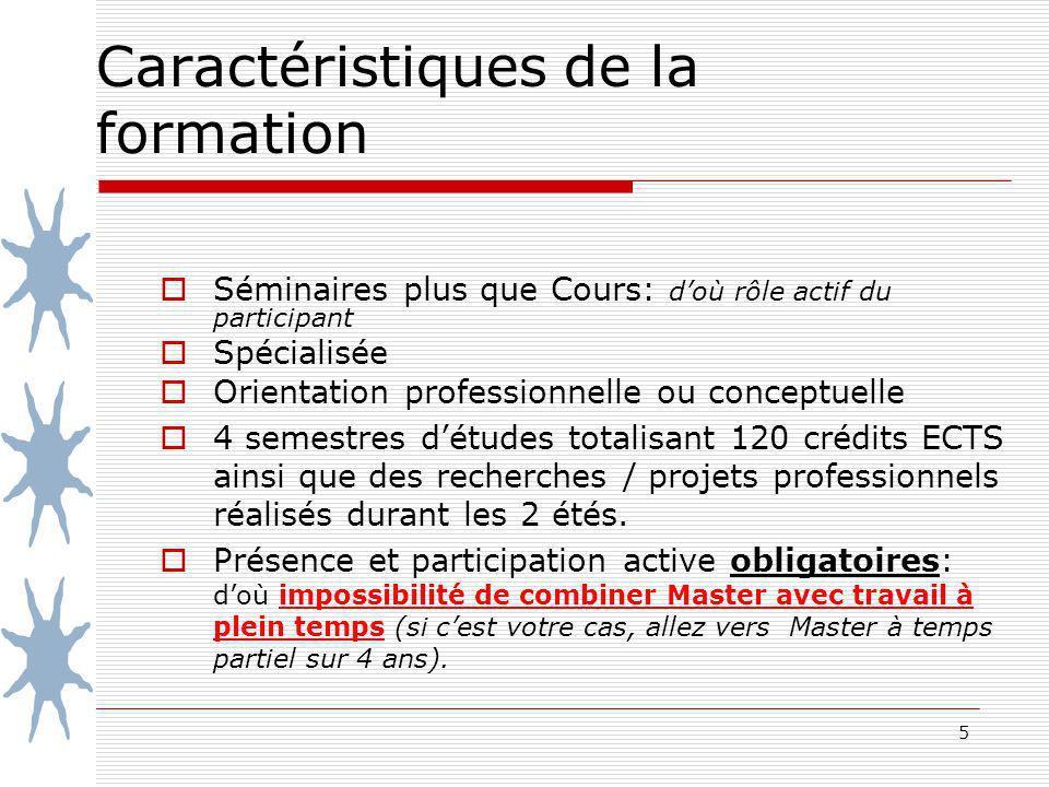 5 Caractéristiques de la formation Séminaires plus que Cours: doù rôle actif du participant Spécialisée Orientation professionnelle ou conceptuelle 4