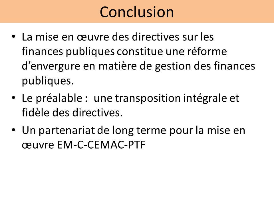 Conclusion La mise en œuvre des directives sur les finances publiques constitue une réforme denvergure en matière de gestion des finances publiques.