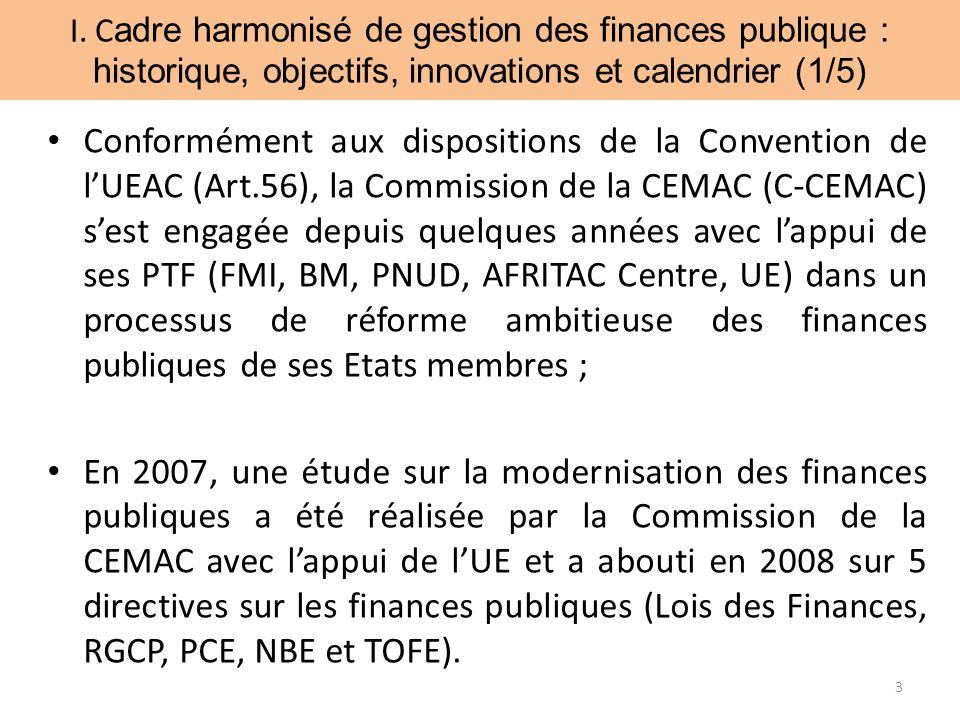 I. C adre harmonisé de gestion des finances publique : historique, objectifs, innovations et calendrier (1/5) Conformément aux dispositions de la Conv
