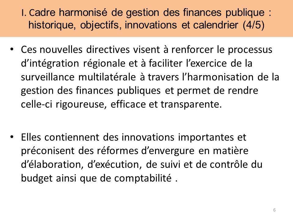 Ces nouvelles directives visent à renforcer le processus dintégration régionale et à faciliter lexercice de la surveillance multilatérale à travers lharmonisation de la gestion des finances publiques et permet de rendre celle-ci rigoureuse, efficace et transparente.