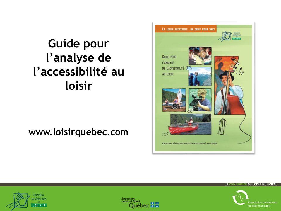 26 Guide pour lanalyse de laccessibilité au loisir www.loisirquebec.com