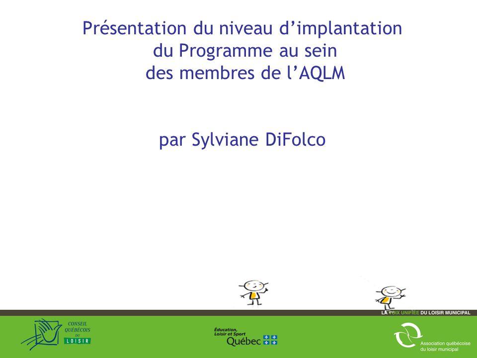 Présentation du niveau dimplantation du Programme au sein des membres de lAQLM par Sylviane DiFolco 28