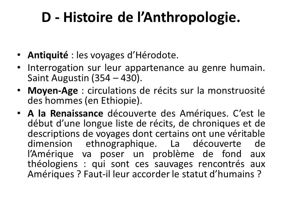 D - Histoire de lAnthropologie. Antiquité : les voyages dHérodote. Interrogation sur leur appartenance au genre humain. Saint Augustin (354 – 430). Mo