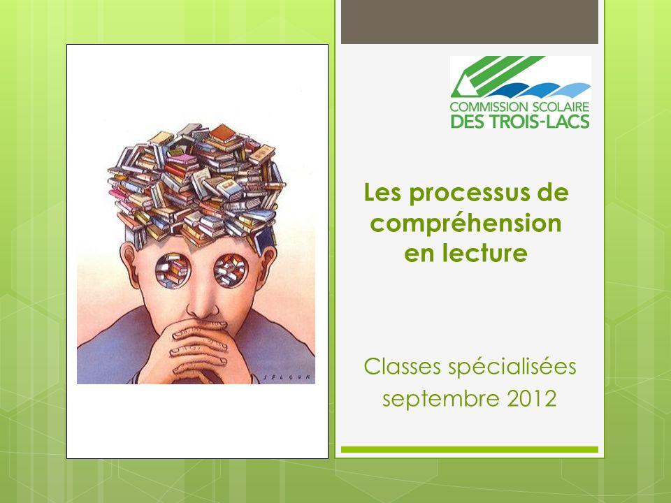 Les processus de compréhension en lecture Classes spécialisées septembre 2012