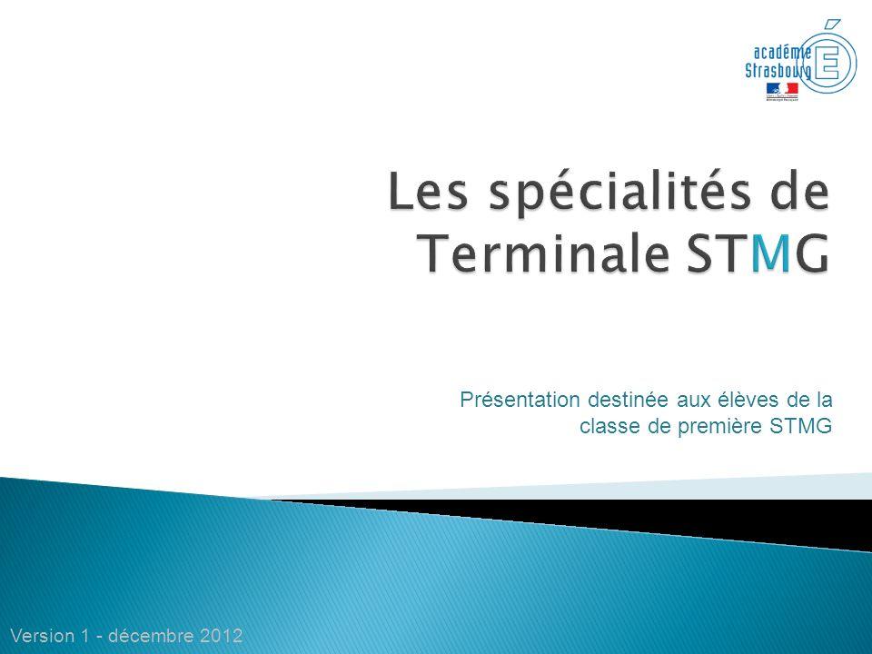 Présentation destinée aux élèves de la classe de première STMG Version 1 - décembre 2012
