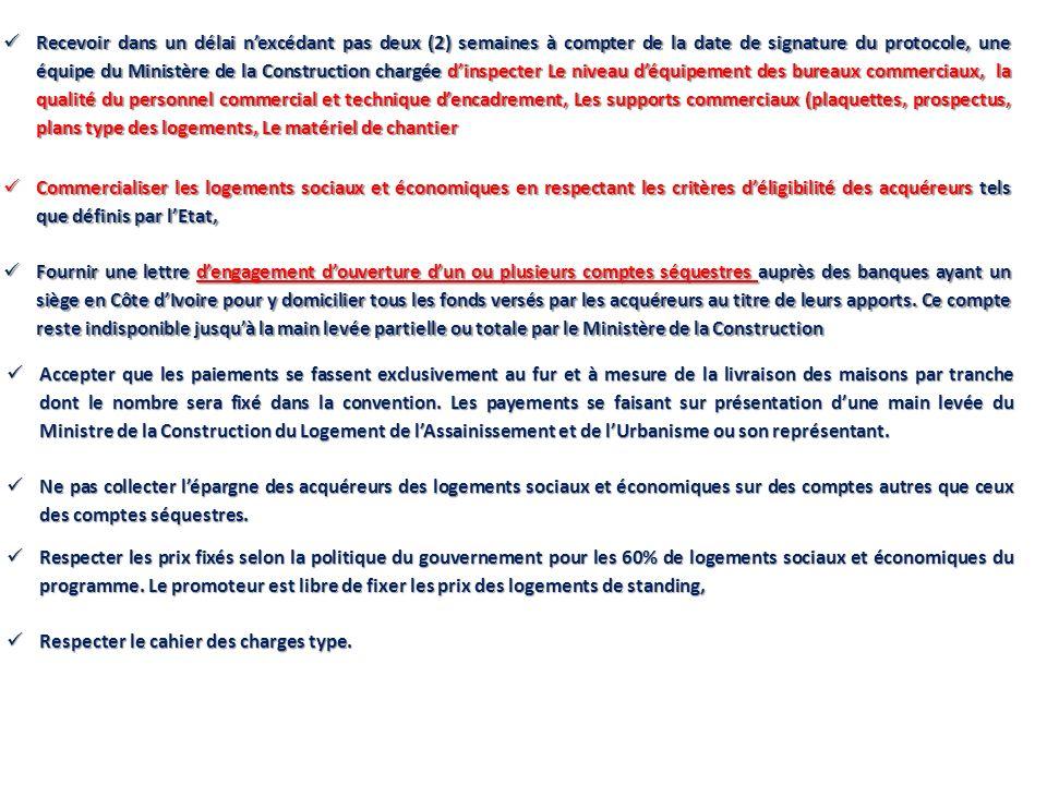 Recevoir dans un délai nexcédant pas deux (2) semaines à compter de la date de signature du protocole, une équipe du Ministère de la Construction char