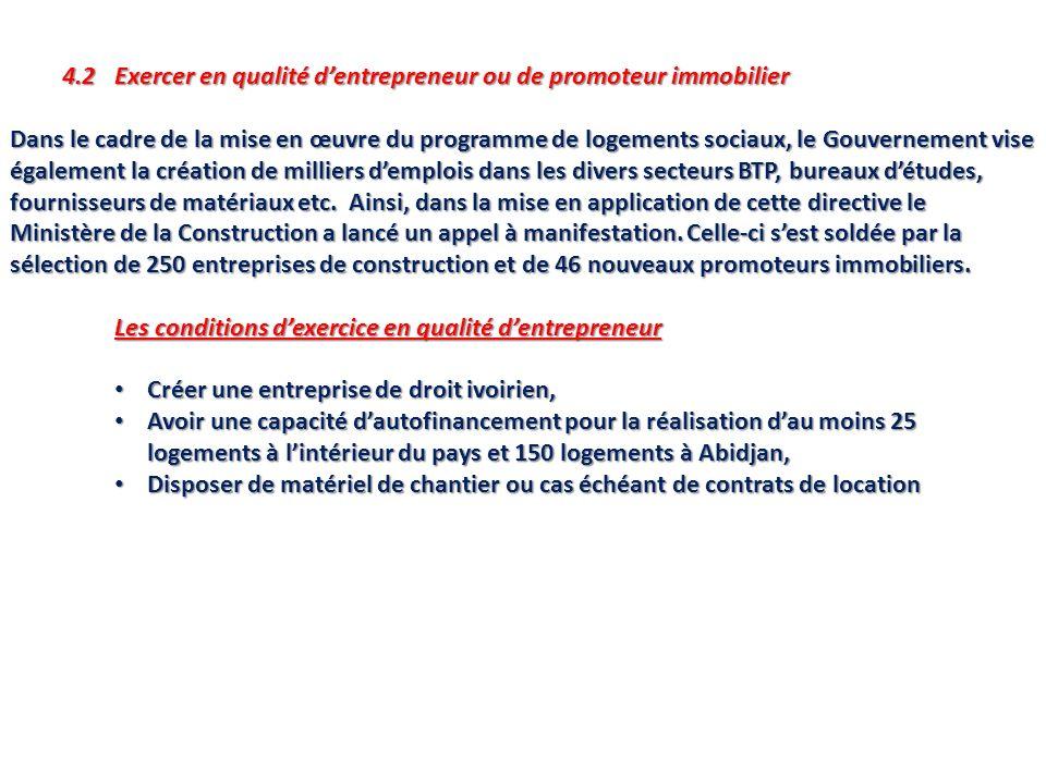 4.2Exercer en qualité dentrepreneur ou de promoteur immobilier Dans le cadre de la mise en œuvre du programme de logements sociaux, le Gouvernement vi