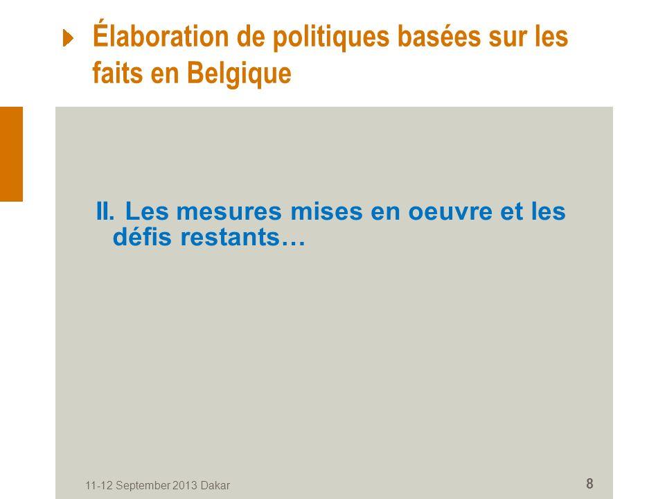 11-12 September 2013 Dakar 8 Élaboration de politiques basées sur les faits en Belgique II.