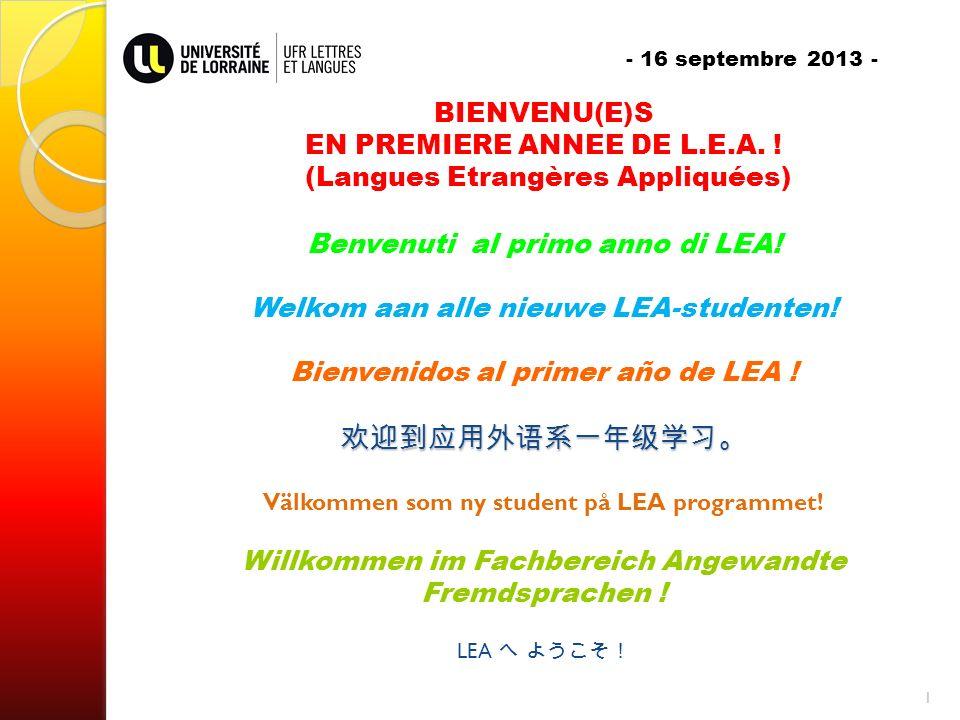 - 16 septembre 2013 - BIENVENU(E)S EN PREMIERE ANNEE DE L.E.A.