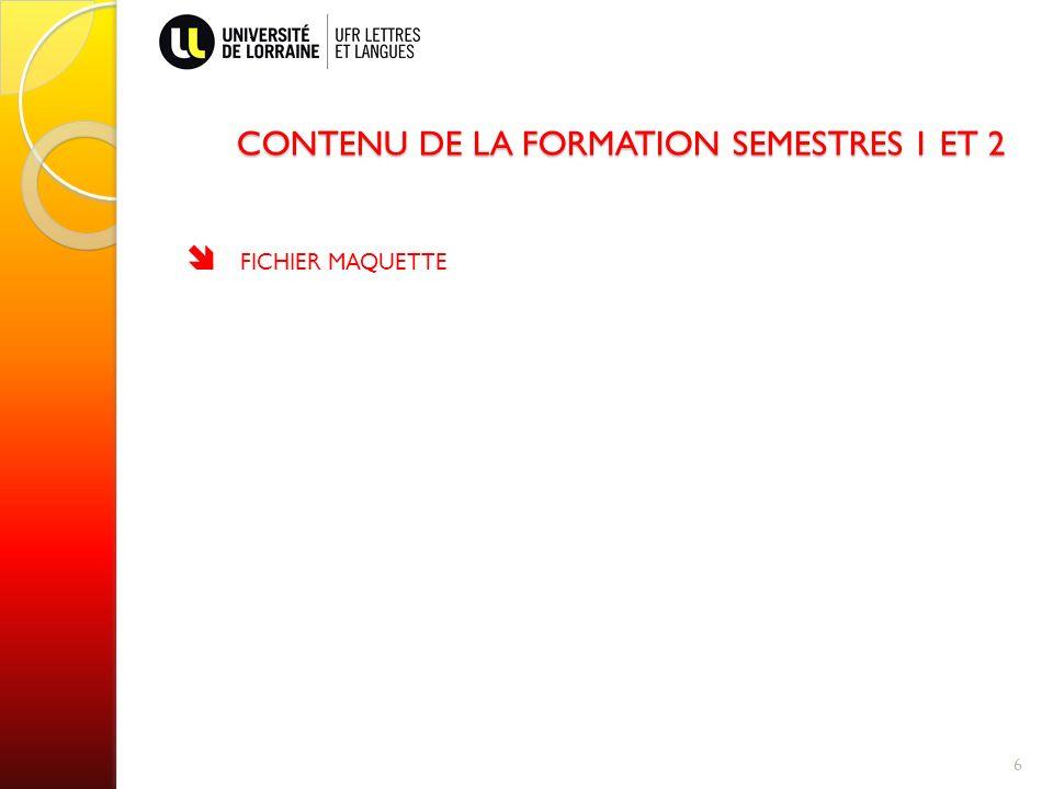 CONTENU DE LA FORMATION SEMESTRES 1 ET 2 FICHIER MAQUETTE 6