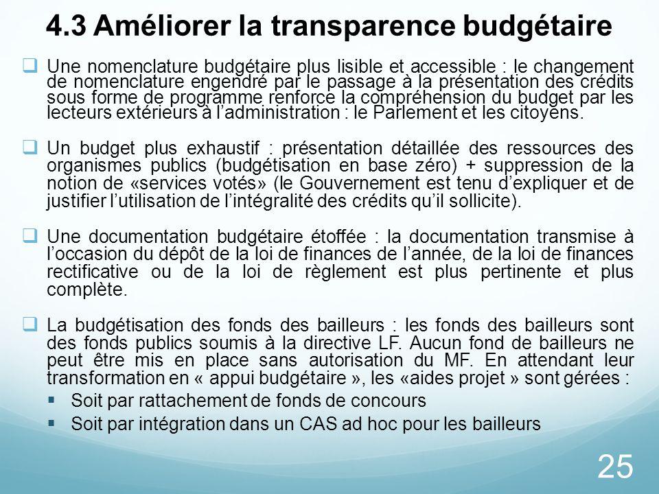 25 4.3 Améliorer la transparence budgétaire Une nomenclature budgétaire plus lisible et accessible : le changement de nomenclature engendré par le pas