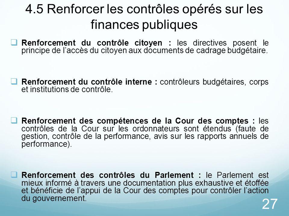 27 4.5 Renforcer les contrôles opérés sur les finances publiques Renforcement du contrôle citoyen : les directives posent le principe de laccès du cit
