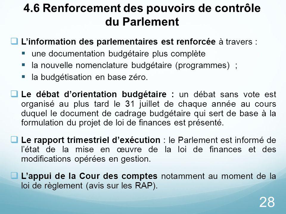 28 4.6 Renforcement des pouvoirs de contrôle du Parlement Linformation des parlementaires est renforcée à travers : une documentation budgétaire plus