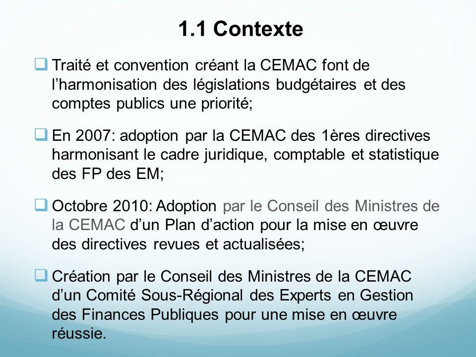 1.1 Contexte Traité et convention créant la CEMAC font de lharmonisation des législations budgétaires et des comptes publics une priorité; En 2007: ad