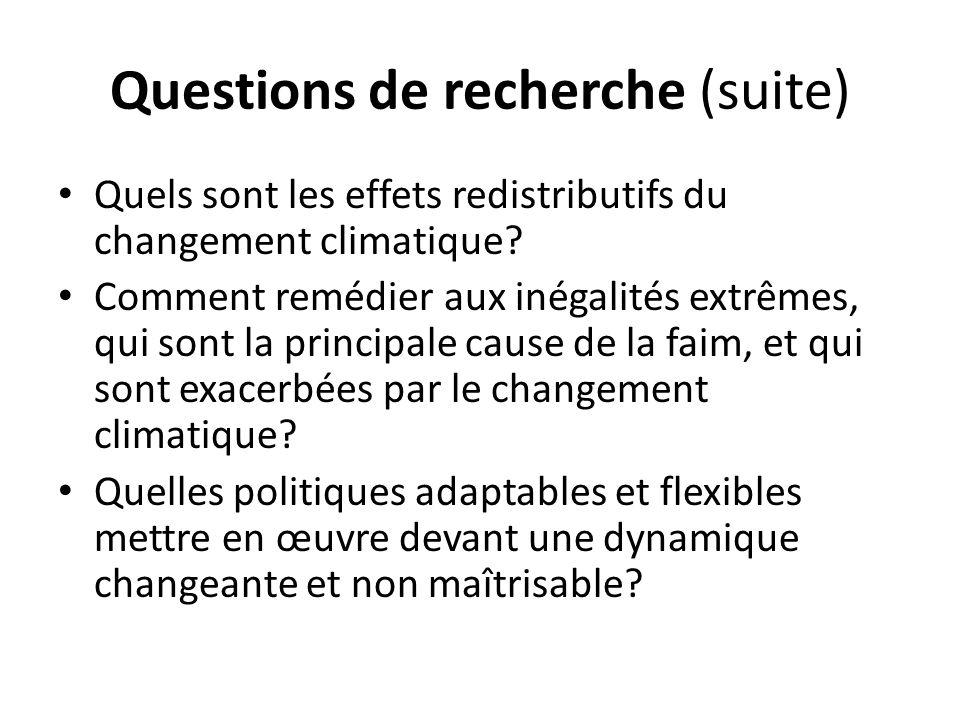Questions de recherche (suite) Quels sont les effets redistributifs du changement climatique? Comment remédier aux inégalités extrêmes, qui sont la pr
