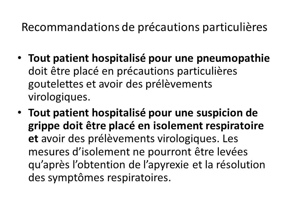 Recommandations de précautions particulières Tout patient hospitalisé pour une pneumopathie doit être placé en précautions particulières goutelettes e