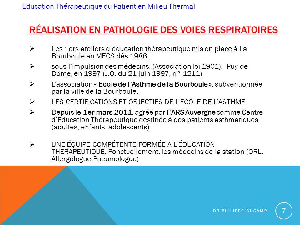 RÉALISATION EN PATHOLOGIE DES VOIES RESPIRATOIRES Les 1ers ateliers déducation thérapeutique mis en place à La Bourboule en MECS dès 1986, sous limpul