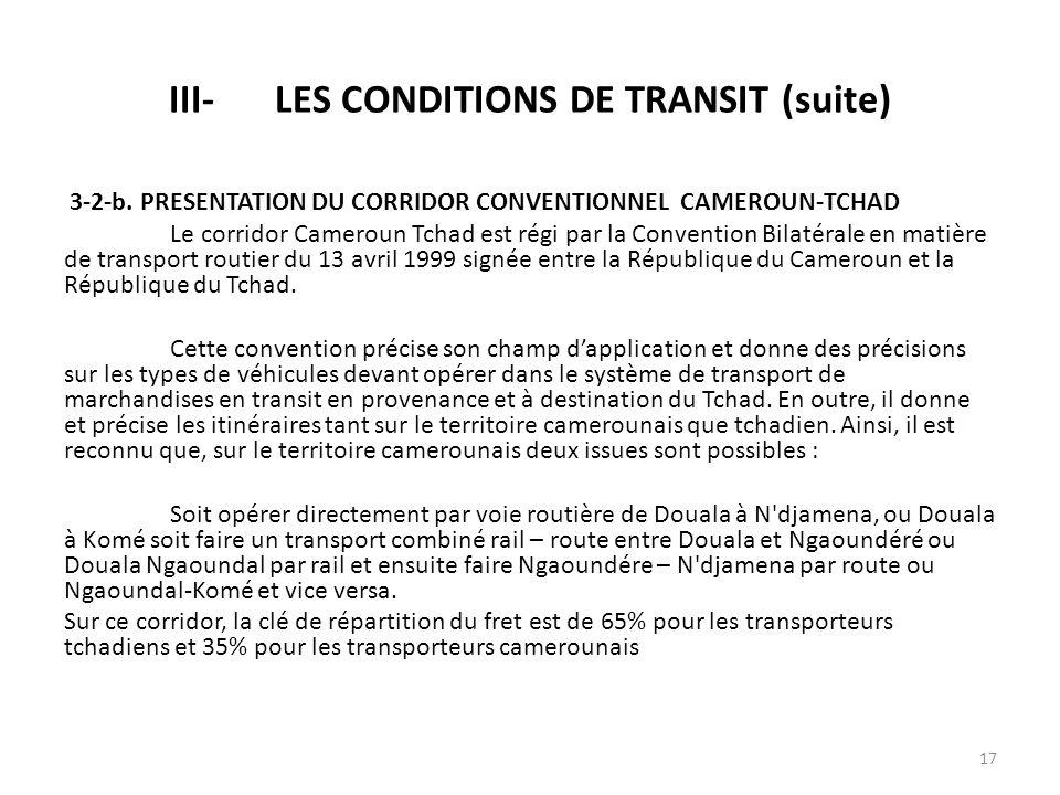 3-2-b. PRESENTATION DU CORRIDOR CONVENTIONNEL CAMEROUN-TCHAD Le corridor Cameroun Tchad est régi par la Convention Bilatérale en matière de transport