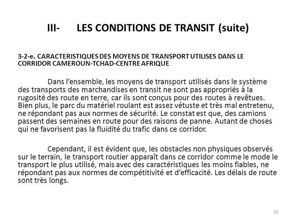 3-2-e. CARACTERISTIQUES DES MOYENS DE TRANSPORT UTILISES DANS LE CORRIDOR CAMEROUN-TCHAD-CENTRE AFRIQUE Dans lensemble, les moyens de transport utilis