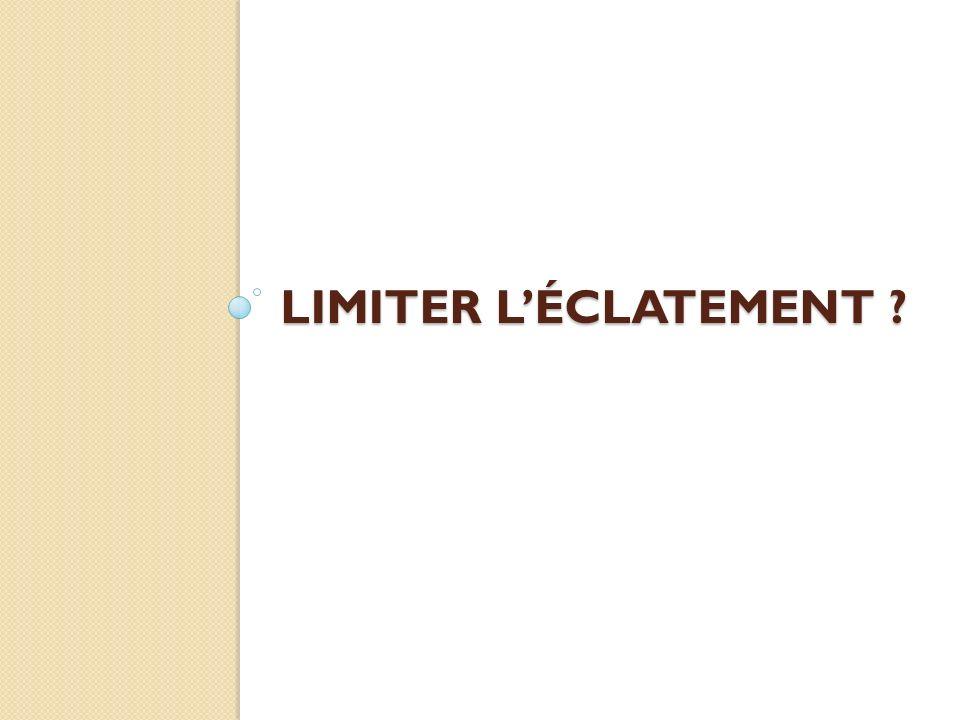 LIMITER LÉCLATEMENT ?