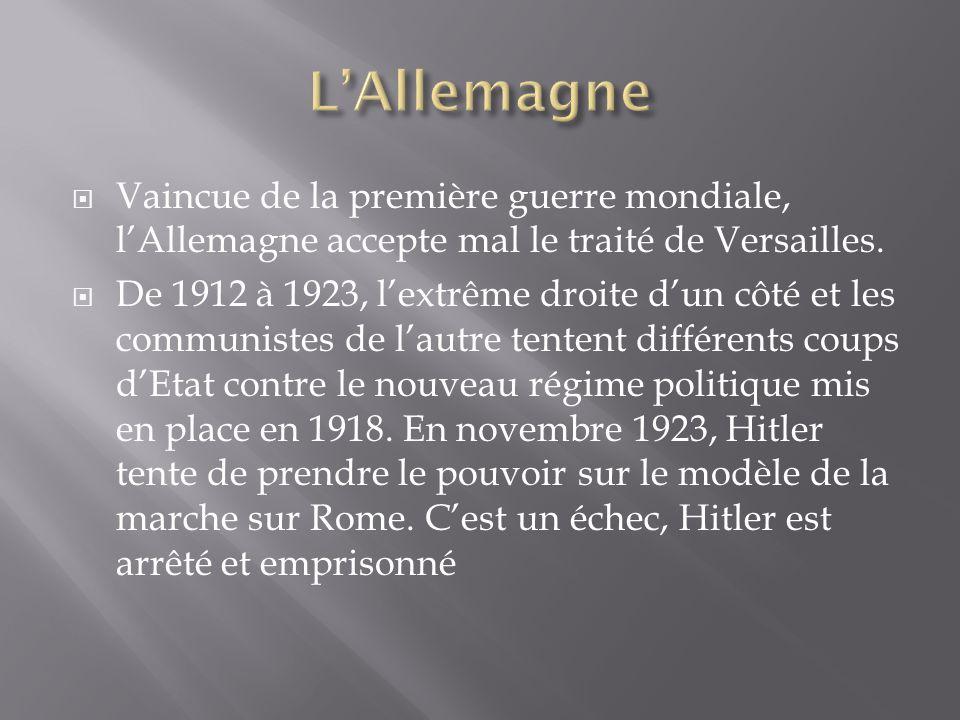Vaincue de la première guerre mondiale, lAllemagne accepte mal le traité de Versailles.