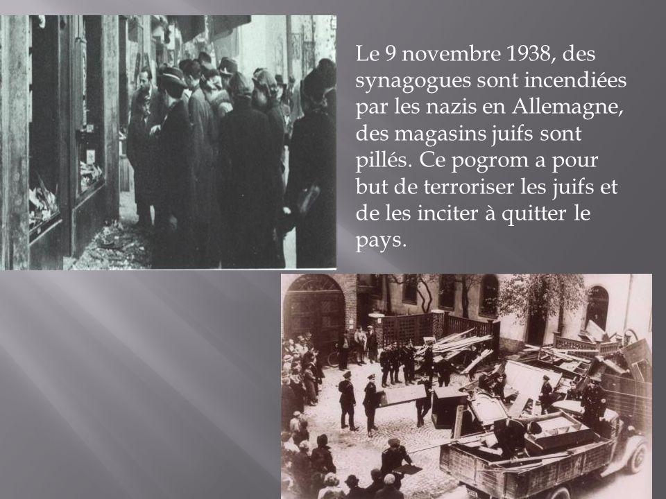 Le 9 novembre 1938, des synagogues sont incendiées par les nazis en Allemagne, des magasins juifs sont pillés.