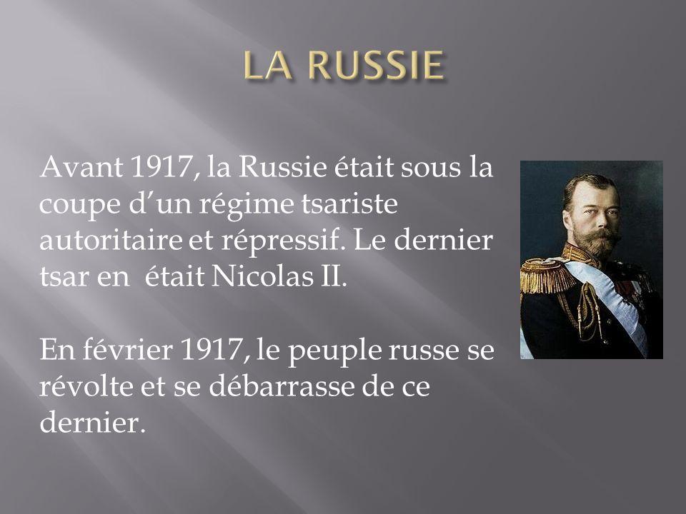 Avant 1917, la Russie était sous la coupe dun régime tsariste autoritaire et répressif.