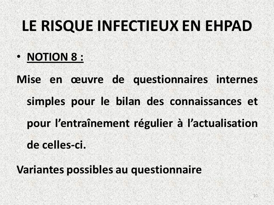 LE RISQUE INFECTIEUX EN EHPAD NOTION 8 : Mise en œuvre de questionnaires internes simples pour le bilan des connaissances et pour lentraînement réguli