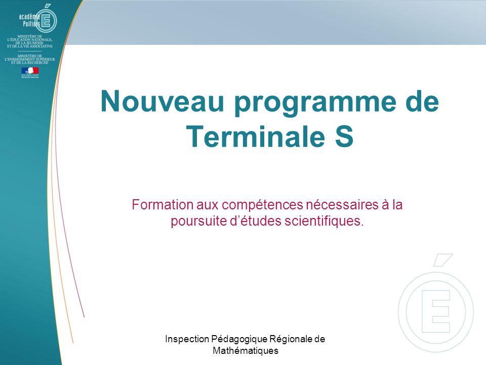 Nouveau programme de Terminale S Formation aux compétences nécessaires à la poursuite détudes scientifiques.