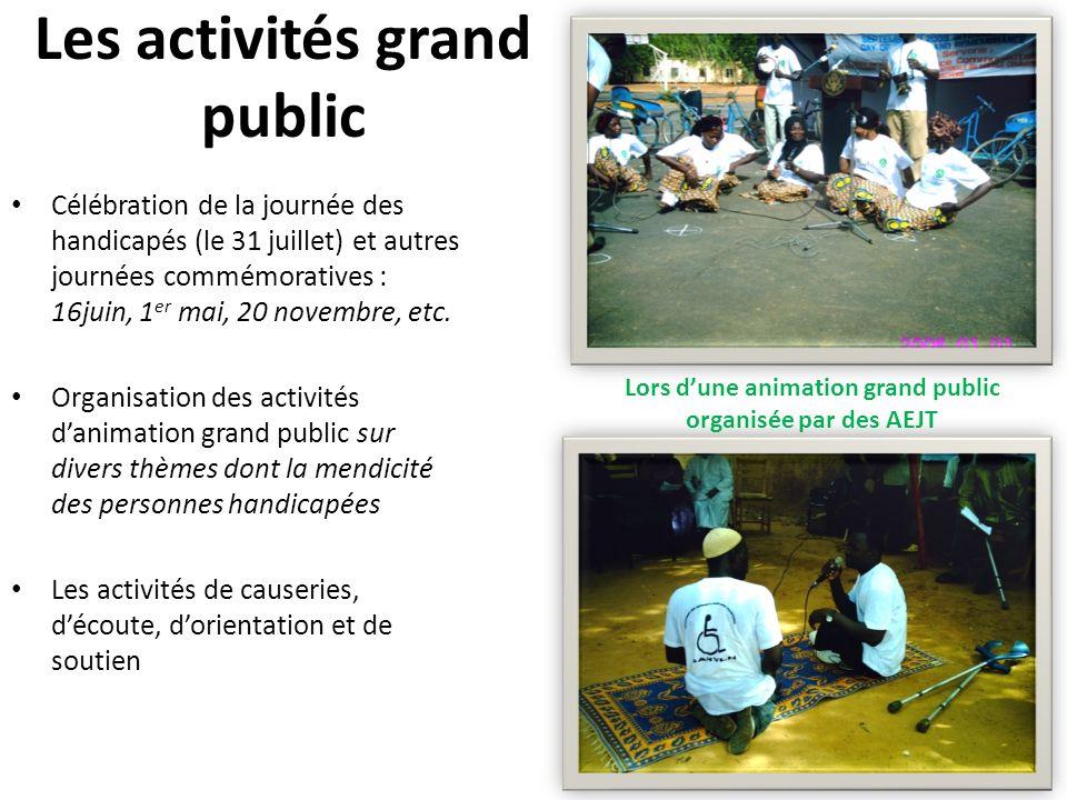 Les activités grand public Célébration de la journée des handicapés (le 31 juillet) et autres journées commémoratives : 16juin, 1 er mai, 20 novembre, etc.