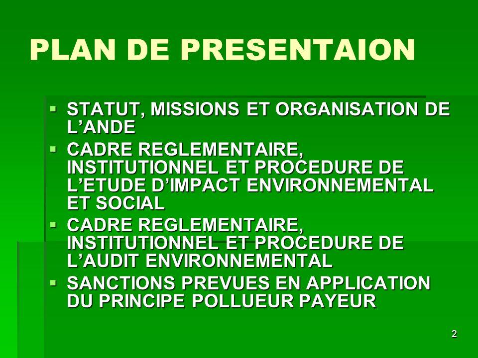 2 PLAN DE PRESENTAION STATUT, MISSIONS ET ORGANISATION DE LANDE STATUT, MISSIONS ET ORGANISATION DE LANDE CADRE REGLEMENTAIRE, INSTITUTIONNEL ET PROCE