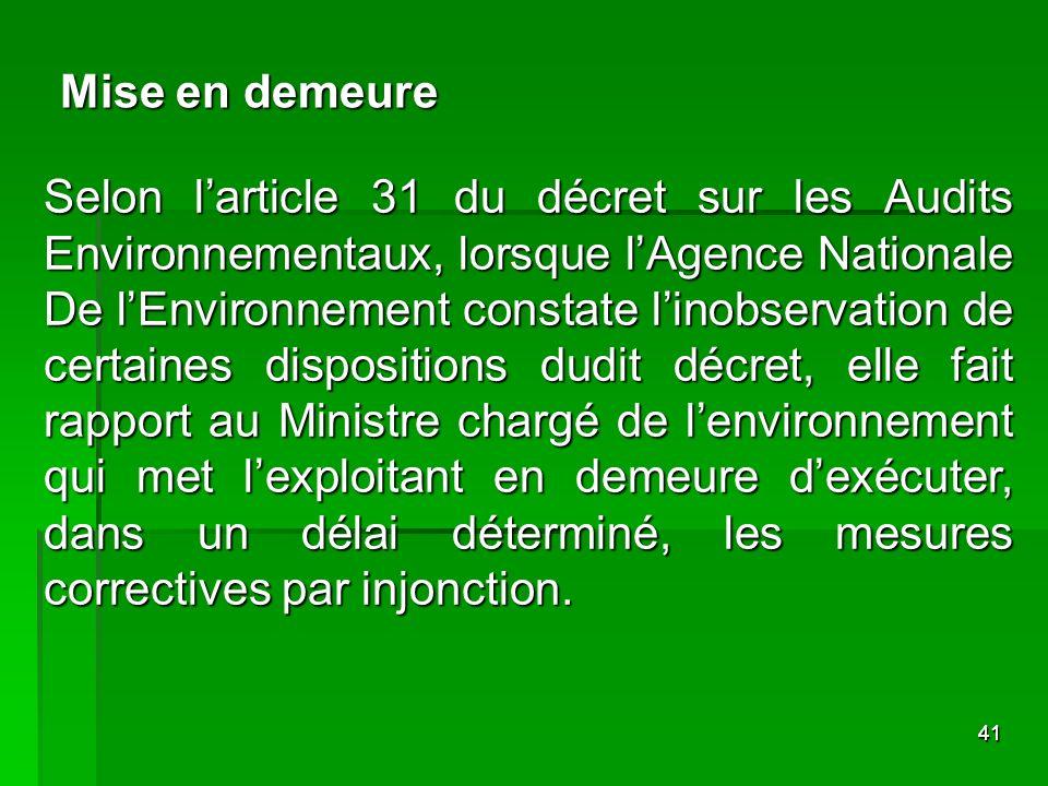 4141 Selon larticle 31 du décret sur les Audits Environnementaux, lorsque lAgence Nationale De lEnvironnement constate linobservation de certaines dis