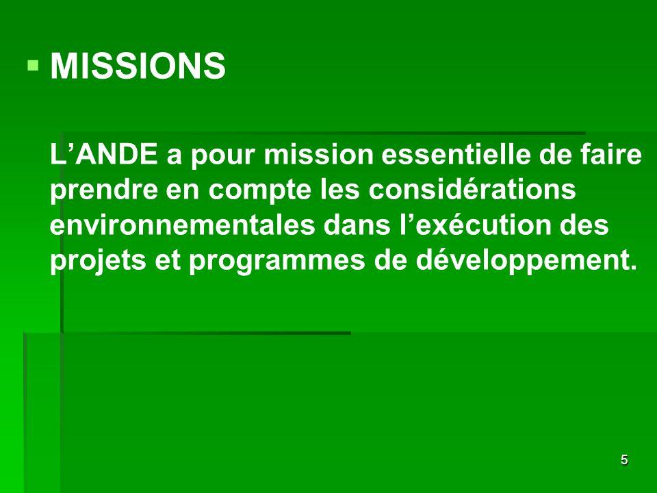 5 MISSIONS LANDE a pour mission essentielle de faire prendre en compte les considérations environnementales dans lexécution des projets et programmes