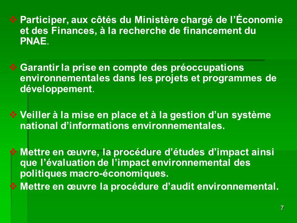 7 Participer, aux côtés du Ministère chargé de lÉconomie et des Finances, à la recherche de financement du PNAE. Garantir la prise en compte des préoc