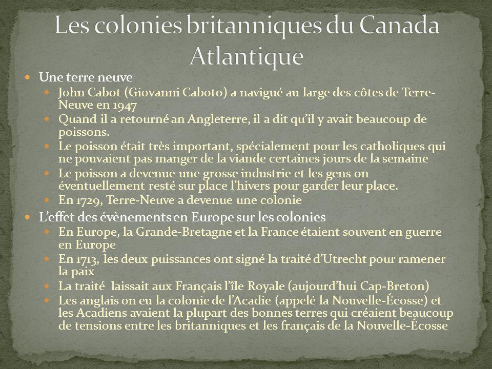 Une terre neuve John Cabot (Giovanni Caboto) a navigué au large des côtes de Terre- Neuve en 1947 Quand il a retourné an Angleterre, il a dit quil y avait beaucoup de poissons.