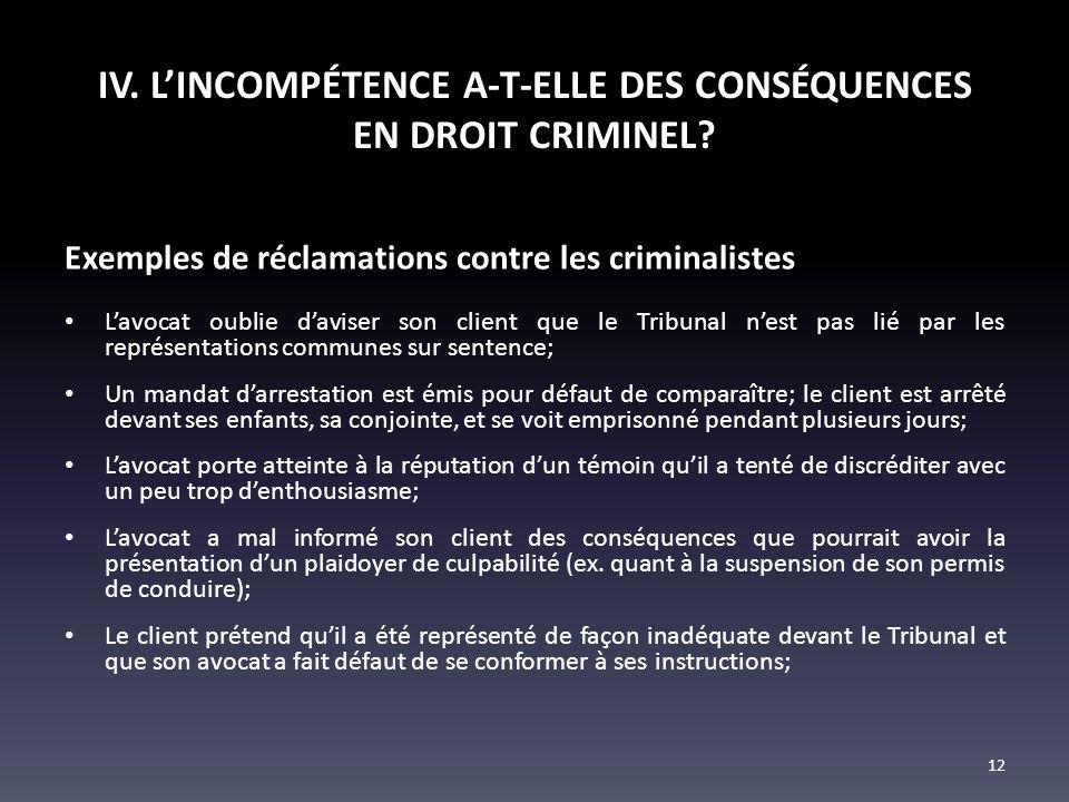 IV. LINCOMPÉTENCE A-T-ELLE DES CONSÉQUENCES EN DROIT CRIMINEL? Exemples de réclamations contre les criminalistes Lavocat oublie daviser son client que