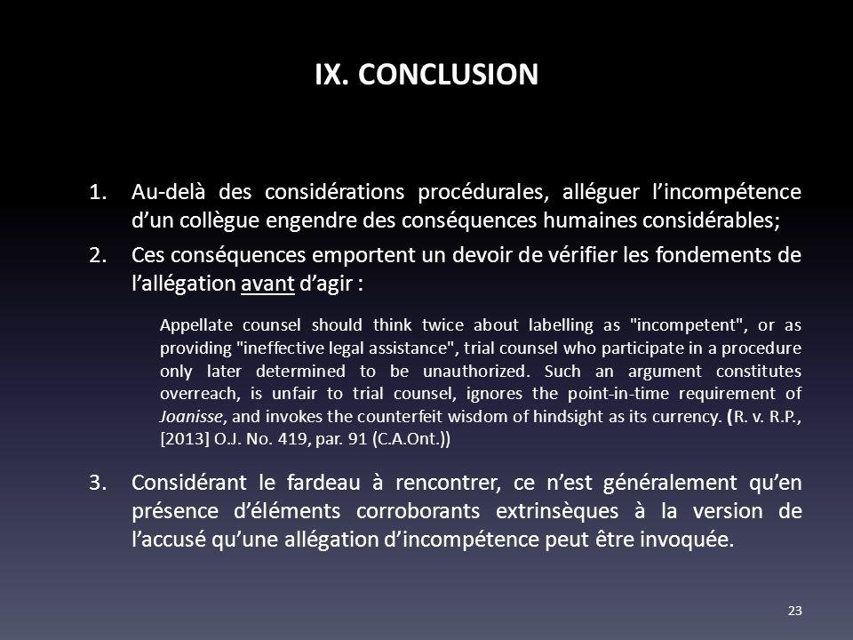 IX. CONCLUSION 1.Au-delà des considérations procédurales, alléguer lincompétence dun collègue engendre des conséquences humaines considérables; 2.Ces