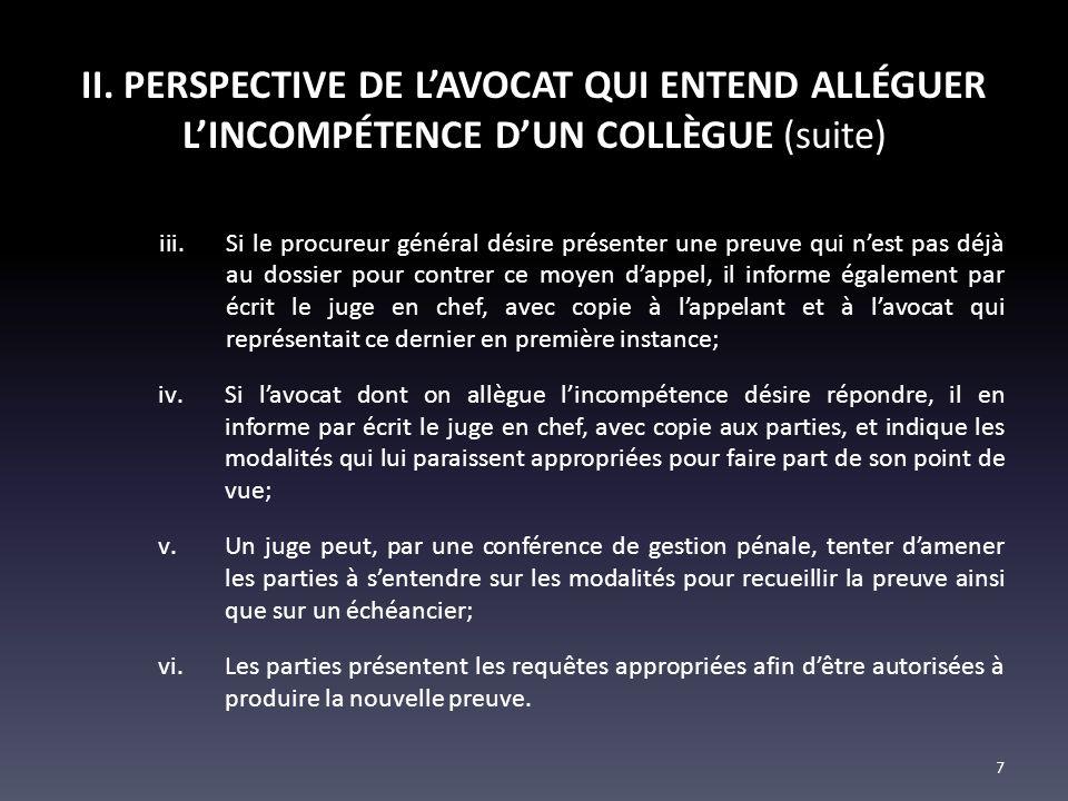 II. PERSPECTIVE DE LAVOCAT QUI ENTEND ALLÉGUER LINCOMPÉTENCE DUN COLLÈGUE (suite) iii.Si le procureur général désire présenter une preuve qui nest pas