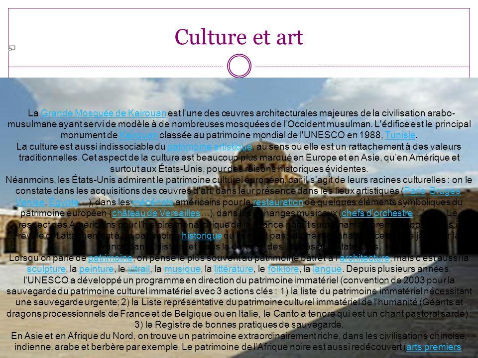 Culture et art La Grande Mosquée de Kairouan est l une des œuvres architecturales majeures de la civilisation arabo- musulmane ayant servi de modèle à de nombreuses mosquées de l Occident musulman.
