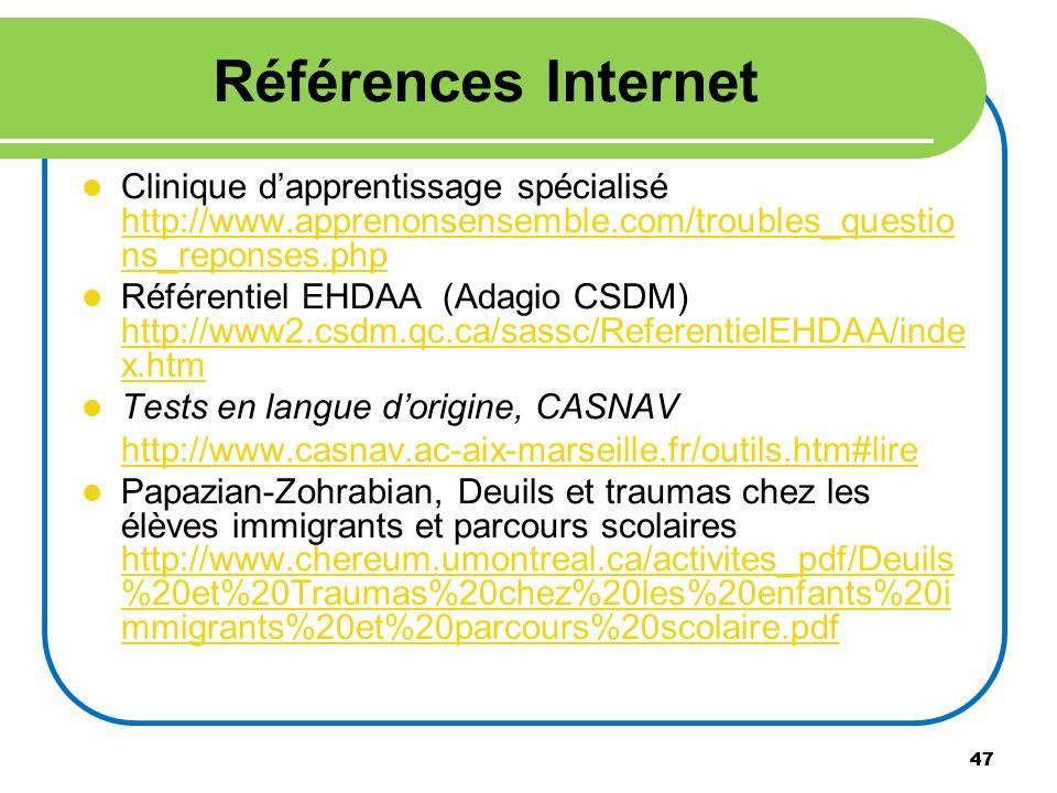 47 Références Internet Clinique dapprentissage spécialisé http://www.apprenonsensemble.com/troubles_questio ns_reponses.php http://www.apprenonsensemb