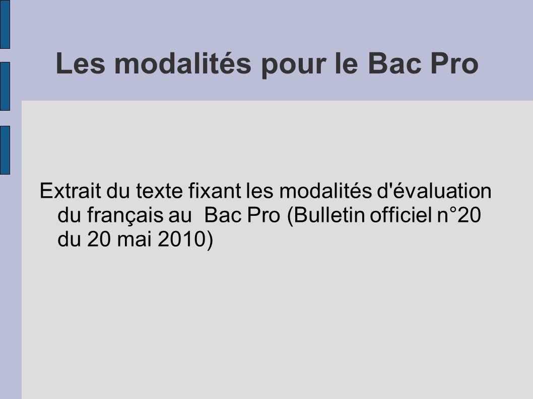 Les modalités pour le Bac Pro Extrait du texte fixant les modalités d'évaluation du français au Bac Pro (Bulletin officiel n°20 du 20 mai 2010)