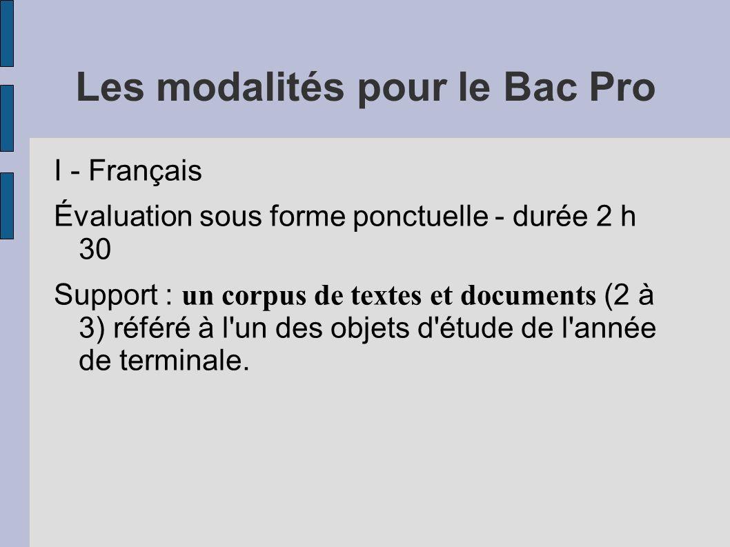 Les modalités pour le Bac Pro I - Français Évaluation sous forme ponctuelle - durée 2 h 30 Support : un corpus de textes et documents (2 à 3) référé à