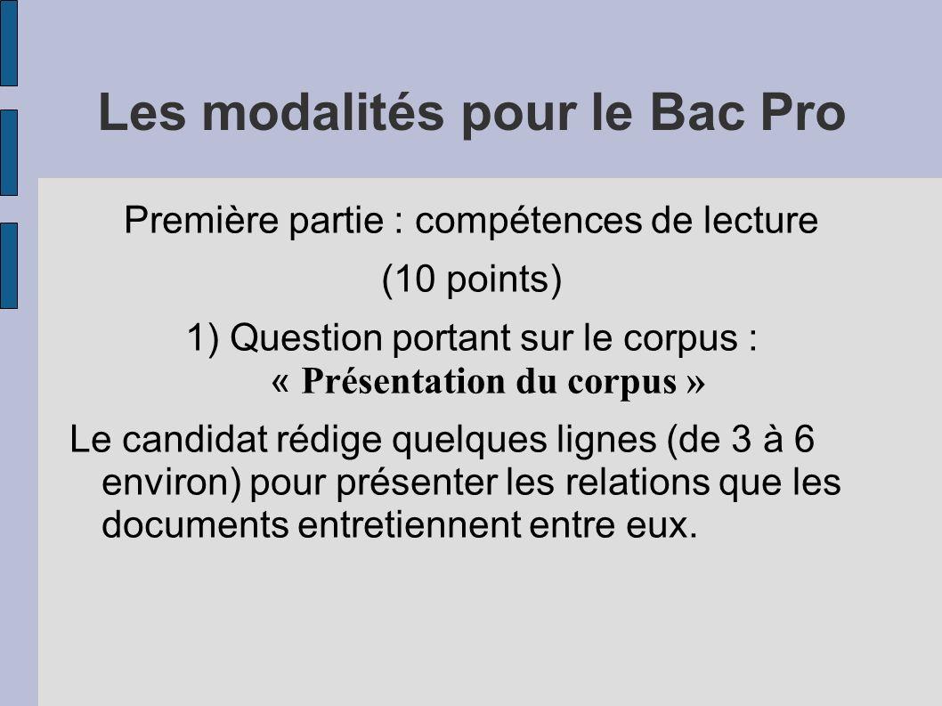 Les modalités pour le Bac Pro Première partie : compétences de lecture (10 points) 1) Question portant sur le corpus : « Présentation du corpus » Le c