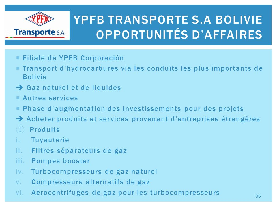 Filiale de YPFB Corporación Transport dhydrocarbures via les conduits les plus importants de Bolivie Gaz naturel et de liquides Autres services Phase