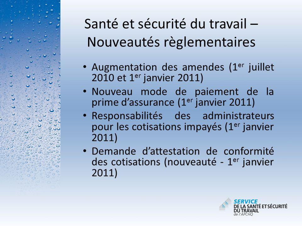Santé et sécurité du travail – Nouveautés règlementaires Augmentation des amendes (1 er juillet 2010 et 1 er janvier 2011) Nouveau mode de paiement de